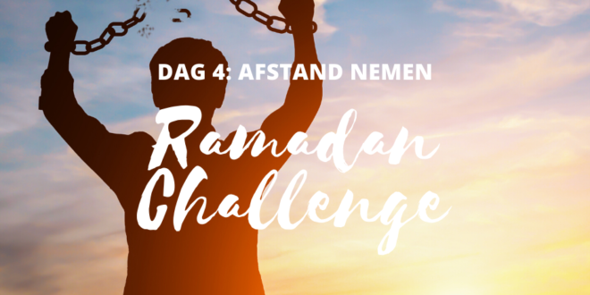 Afstand nemen van je fouten 2020 Ramadan Challenge dag 4