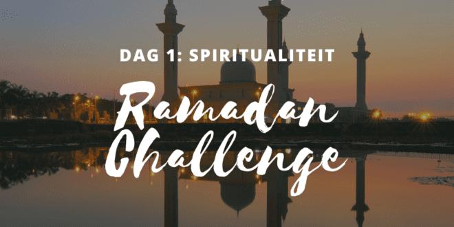 ramadan challenge dag 1 spiritualiteit